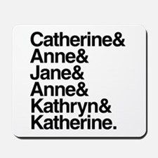 Wives of Henry VIII Mousepad