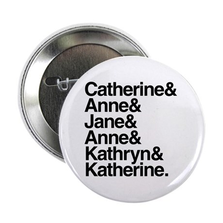 "Wives of Henry VIII 2.25"" Button"