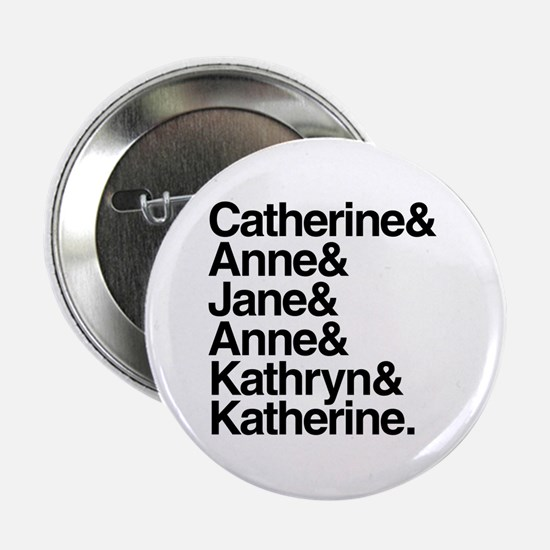 """Wives of Henry VIII 2.25"""" Button"""