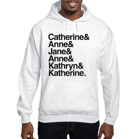 Wives of Henry VIII Hooded Sweatshirt