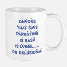 Anyone that says parenting is Mug