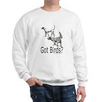 Got Birds? Sweatshirt
