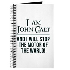 I Am John Galt I Will Stop The Motor of the World