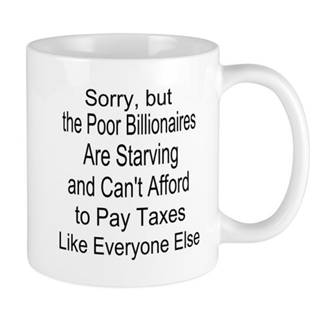 Billionaires Can't Afford Taxes Mug