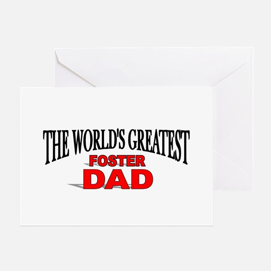 """""""The World's Greatest Foster Dad"""" Greeting Cards"""