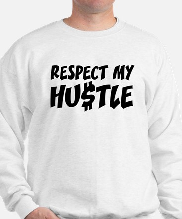 Respect my HUSTLE Sweater