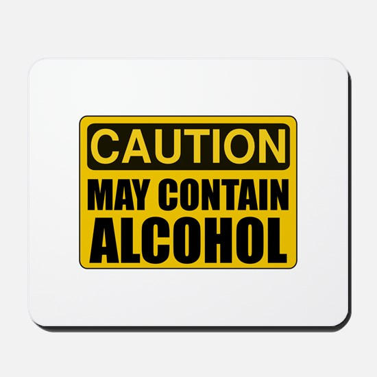 Caution May Contain Alcohol Mousepad