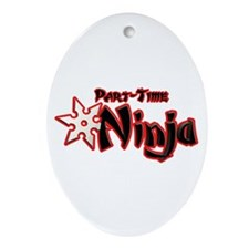 Part-Time Ninja Ornament (Oval)