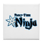 Part-Time Ninja Tile Coaster