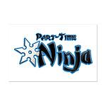 Part-Time Ninja Mini Poster Print