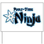 Part-Time Ninja Yard Sign