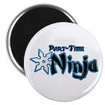 Part-Time Ninja Magnet