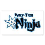 Part-Time Ninja Sticker (Rectangle 50 pk)
