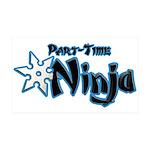 Part-Time Ninja 38.5 x 24.5 Wall Peel