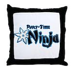 Part-Time Ninja Throw Pillow