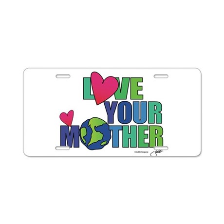 Love Your Mother Earthday Eve Aluminum License Pla