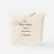 My BS Filter Works Tote Bag