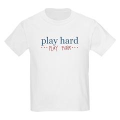 Play Hard, Play Fair Kids T-Shirt