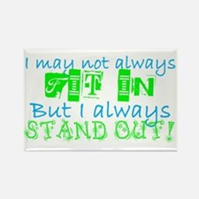 Always Stand Out Rectangle Magnet