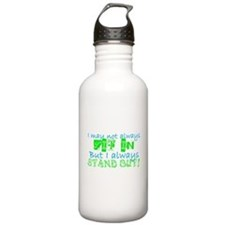 Always Stand Out Water Bottle