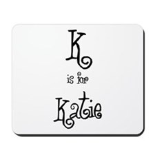 K Is For Katie Mousepad
