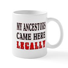 ANCESTORS CAME LEGALLY Small Mug