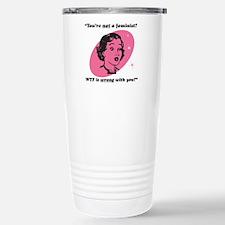 You're Not A Feminist? Travel Mug