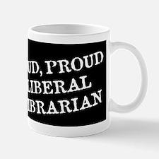 Loud Liberal Librarian Mug