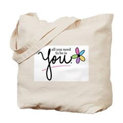 All You Need to be is You Tote Bag