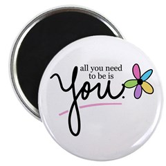 All You Need to be is You Magnet
