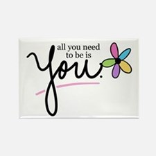All You Need to be is You Rectangle Magnet
