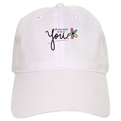 All You Need to be is You Baseball Cap