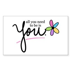 All You Need to be is You Rectangle Decal