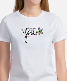 All You Need to be is You Women's T-Shirt