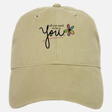 All You Need to be is You Baseball Baseball Cap