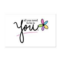All You Need to be is You Posters