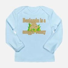 Benjamin is a Snuggle Bunny Long Sleeve Infant T-S