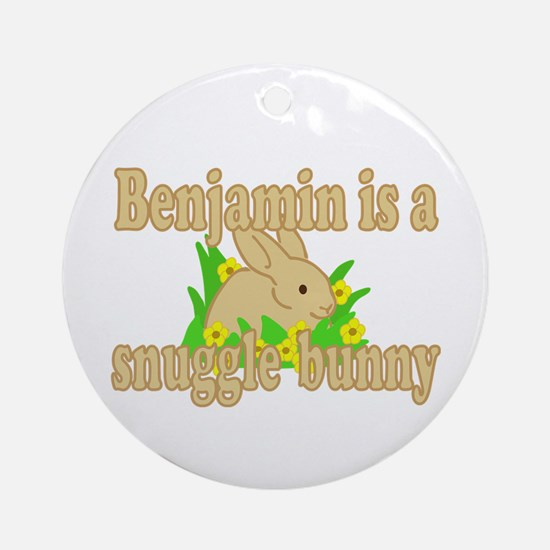 Benjamin is a Snuggle Bunny Ornament (Round)