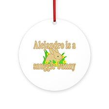 Alejandro is a Snuggle Bunny Ornament (Round)