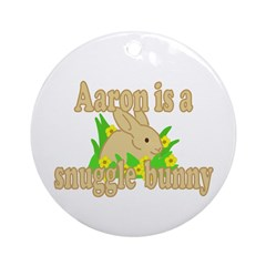 Aaron is a Snuggle Bunny Ornament (Round)