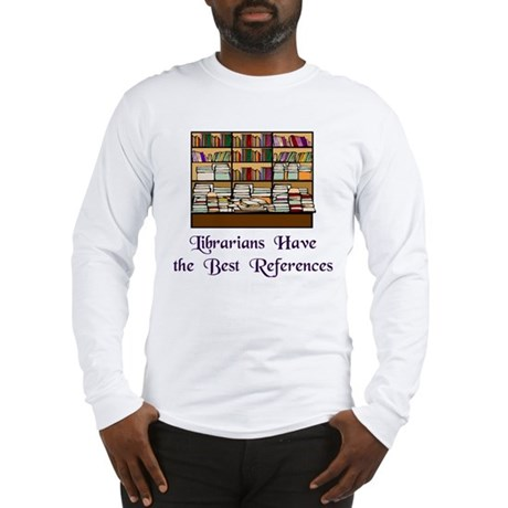 """""""Best References"""" Long Sleeve T-Shirt"""