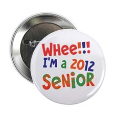 "Whee!!! I'm a 2012 Senior 2.25"" Button"