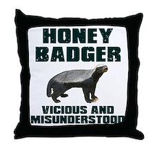 Honey Badger Vicious & Misunderstood Throw Pillow