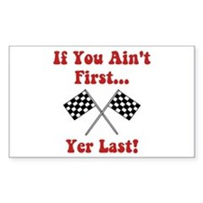 If You Ain't First, Yer Last! Decal