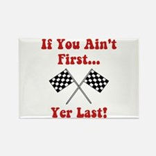 If You Ain't First, Yer Last! Rectangle Magnet