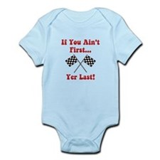 If You Ain't First, Yer Last! Infant Bodysuit