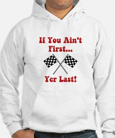 If You Ain't First, Yer Last! Hoodie