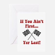 If You Ain't First, Yer Last! Greeting Card