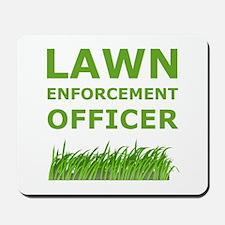 Lawn Enforcement Officer Mousepad
