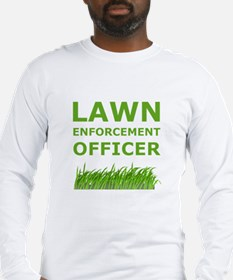 Lawn Enforcement Officer Long Sleeve T-Shirt